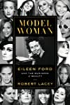 Model Woman: Eileen Ford And The Busi...