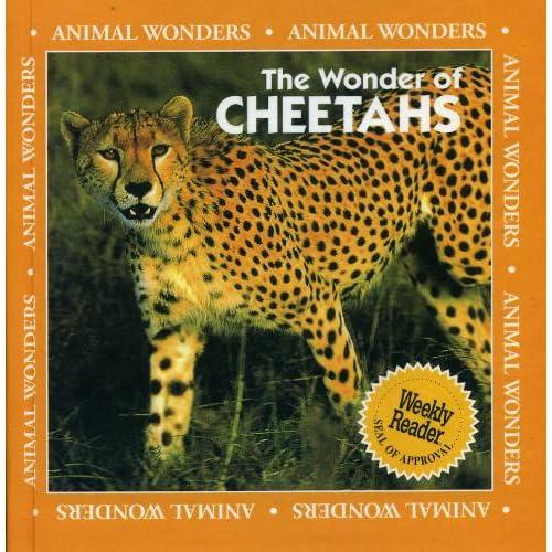 The Wonder of Cheetahs (Animal Wonders)