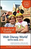 img - for The Unofficial Guide to Walt Disney World with Kids 2013 (Unofficial Guides) by Sehlinger, Bob Published by Wiley 9th (ninth) edition (2012) Paperback book / textbook / text book