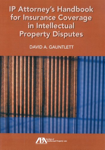 IP Attorney's Handbook for Insurance Coverage in Intellectual Property Law Disputes