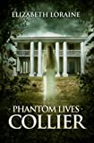 img - for Phantom Lives - Collier book / textbook / text book