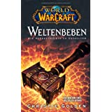 "World of Warcraft: Weltenbeben - Die Vorgeschichte zu Cataclysmvon ""Christie Golden"""