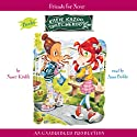 Katie Kazoo, Switcheroo #14: Friends for Never (       UNABRIDGED) by Nancy Krulik Narrated by Anne Bobby