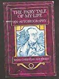 The Fairy Tale of My Life: An Autobiography (0846700743) by H. C. Andersen