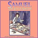 Samuel, the Little Server   Amy Steedman