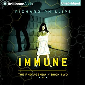 Immune: The Rho Agenda, Book Two | [Richard Phillips]