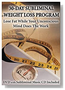 30-Day Subliminal Weight Loss Program: Lose Fat While Your Unconscious Mind Does The Work (DVD & CD)