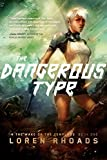 The Dangerous Type: In the Wake of the Templars Book One