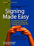 Signing Made Easy: A Complete Program for Learning Sign Language/Includes Sentence Drills and Exercises for Increased Comprehension and S (0833535471) by Rod R. Butterworth