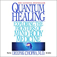 Quantum Healing Audiobook by Deepak Chopra Narrated by Deepak Chopra