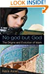 No god but God: The Origins and Evolu...