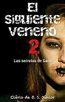 El Siguiente Veneno 2: Los Secretos De Sarah (spanish Edition)
