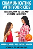 img - for Communicating With Your Kids: Learning How To Talk And Listen To Each Other (Positive Parenting Book 4) book / textbook / text book
