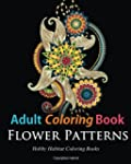 Adult Coloring Books: Flower Patterns...