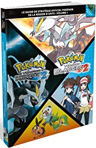 Guide de stratégie officiel Pokémon de la région d'Unys : Volume 1 - Pokémon version noire 2 / Pokémon version blanche 2