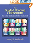 The Guided Reading Classroom: How to...