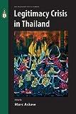Legitimacy Crisis in Thailand (King Prajadhipok's Institute Yearbook)