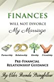 Finances Will Not Divorce My Marriage: Pre-Financial Relationship Guidance