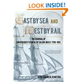 East by Sea and West by Rail: The Journal of David Augustus Neal of Salem, Mass. 1798-1861