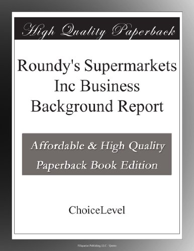 roundys-supermarkets-inc-business-background-report