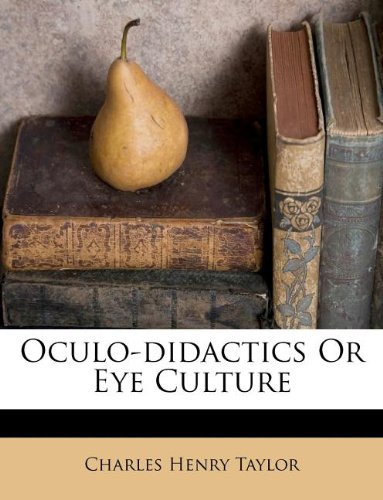 Oculo-didactics Or Eye Culture