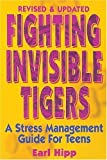 Fighting Invisible Tigers (Turtleback School & Library Binding Edition) (Teen-Focused Coping Skills)