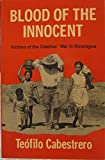 img - for Blood of the Innocent: Victims of the Contras' War in Nicaragua book / textbook / text book