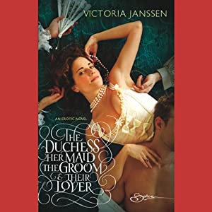 The Duchess, Her Maid, the Groom, and Their Lover | [Victoria Janssen]