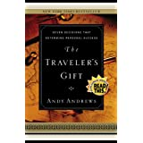 The Traveler's Gift: Seven Decisions that Determine Personal Success ~ Andy Andrews