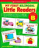 My First Bilingual Little Readers: Level B: 25 Reproducible Mini-Books in English and Spanish That Give Kids a Great Start in Reading