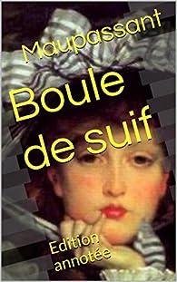 Boule De Suif Guy De Maupassant Babelio