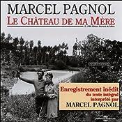 Le Château de ma Mère (Souvenirs d'enfance 2) | Marcel Pagnol