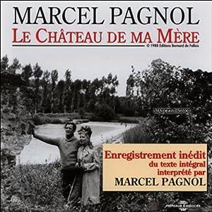 Le Château de ma Mère (Souvenirs d'enfance 2) | Livre audio