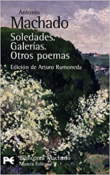 Soledades. Galerias. Otros poemas (BIBLIOTECA ANTONIO MACHADO
