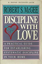 Discipline With Love (A Rapha Recovery Book)…