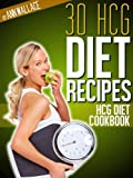 img - for 30 HCG Diet Recipes for Making it A Success book / textbook / text book