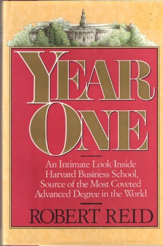 Year One: An Intimate Look Inside Harvard Business School, Source of the Most Coveted Advanced Degree in the World PDF