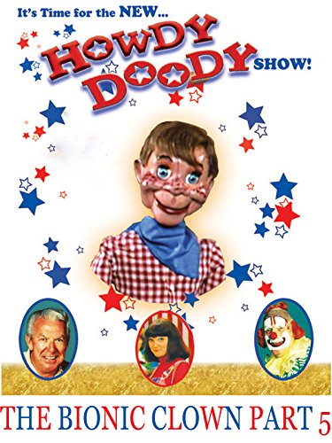 The New Howdy Doody Show The Bionic Clown Part 5 on Amazon Prime Instant Video UK