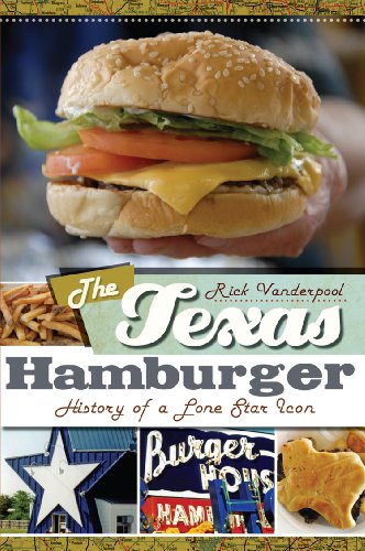 The Texas Hamburger: History of a Lone Star Icon