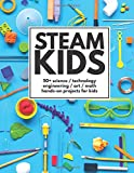 STEAM-Kids-50-Science-Technology-Engineering-Art-Math-Hands-On-Projects-for-Kids