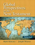 img - for By Mark Roncace Global Perspectives on the New Testament (1st Frist Edition) [Paperback] book / textbook / text book