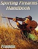 Sporting Firearms Handbook