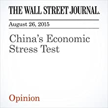 China's Economic Stress Test (       UNABRIDGED) by The Wall Street Journal Narrated by Alexander Quincy
