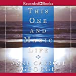 This One and Magic Life: A Novel of a Southern Family | Anne George