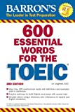 img - for 600 Essential Words for the TOEIC: with Audio CD (Barron's Essential Words for the Toeic (W/CD)) book / textbook / text book