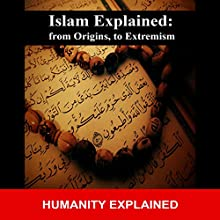 Islam Explained: From Origins to Extremism | Livre audio Auteur(s) :  Humanity Explained Narrateur(s) : Sangita Chauhan