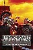 Legio XVII: Battle of the Danube