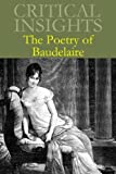 img - for The Poetry of Baudelaire (Critical Insights) book / textbook / text book