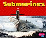 img - for Submarines (Pebble Plus: Mighty Machines) book / textbook / text book