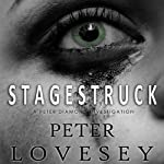 Stagestruck (       UNABRIDGED) by Peter Lovesey Narrated by Simon Prebble